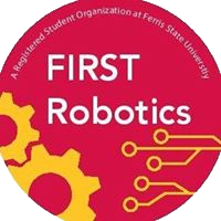 Ferris State University FIRST Robotics RSO